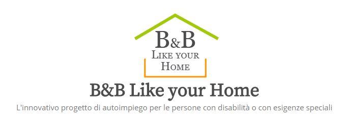 B&B Like your home: autoimpiego per persone con disabilità o esigenze speciali